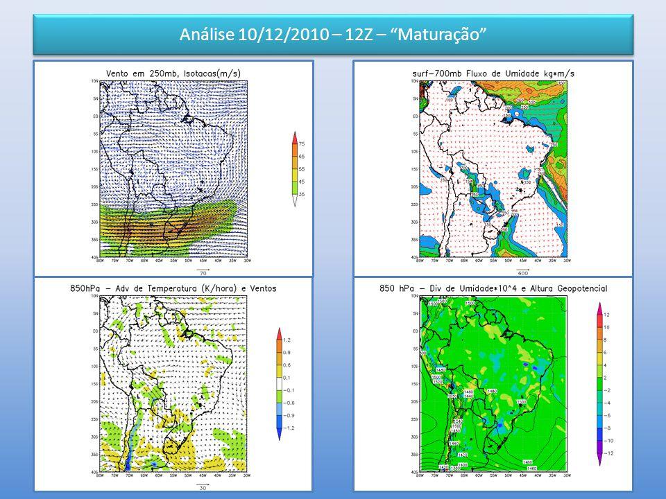 Análise 10/12/2010 – 12Z – Maturação