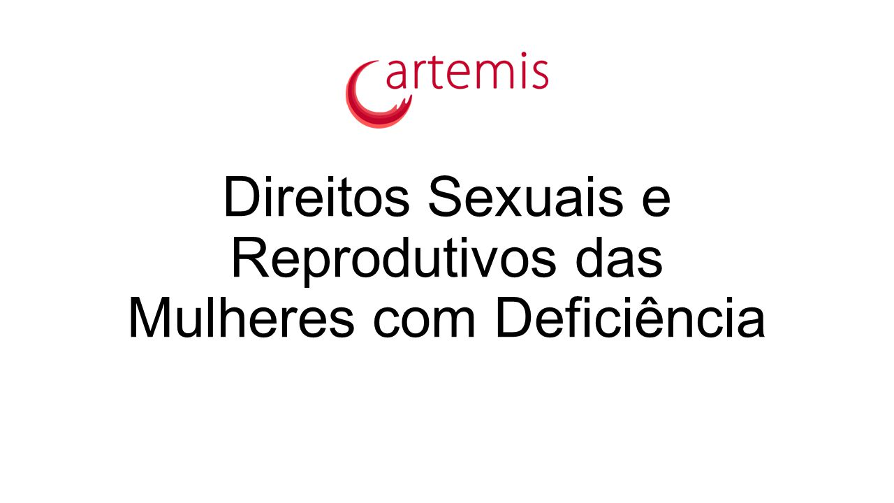 Direitos Sexuais e Reprodutivos das Mulheres com Deficiência