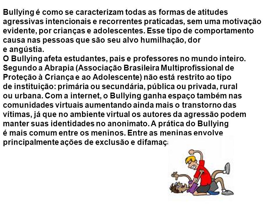 Bullying é como se caracterizam todas as formas de atitudes