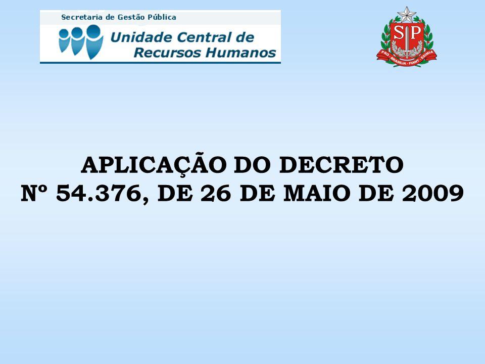 APLICAÇÃO DO DECRETO Nº 54.376, DE 26 DE MAIO DE 2009