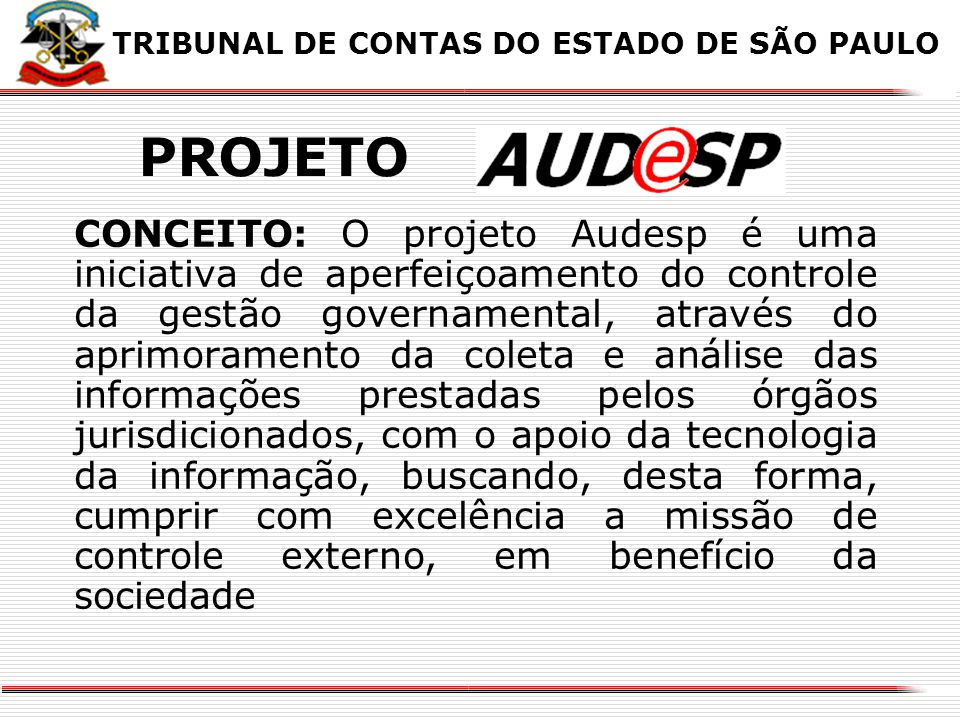 X TRIBUNAL DE CONTAS DO ESTADO DE SÃO PAULO. PROJETO.