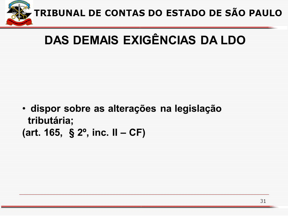 DAS DEMAIS EXIGÊNCIAS DA LDO