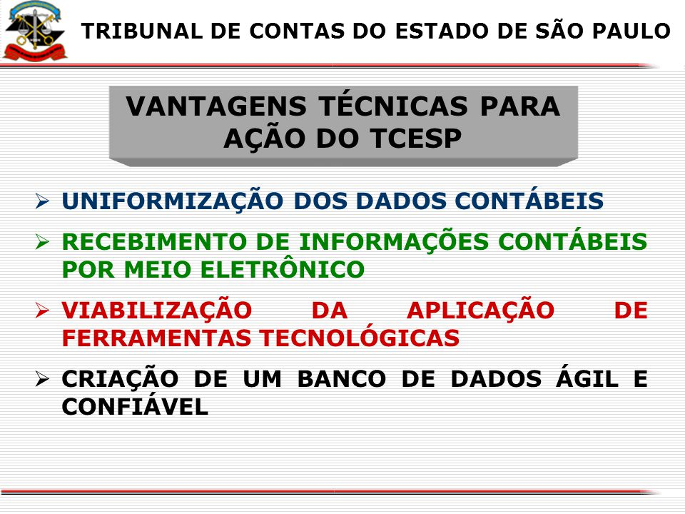 VANTAGENS TÉCNICAS PARA AÇÃO DO TCESP