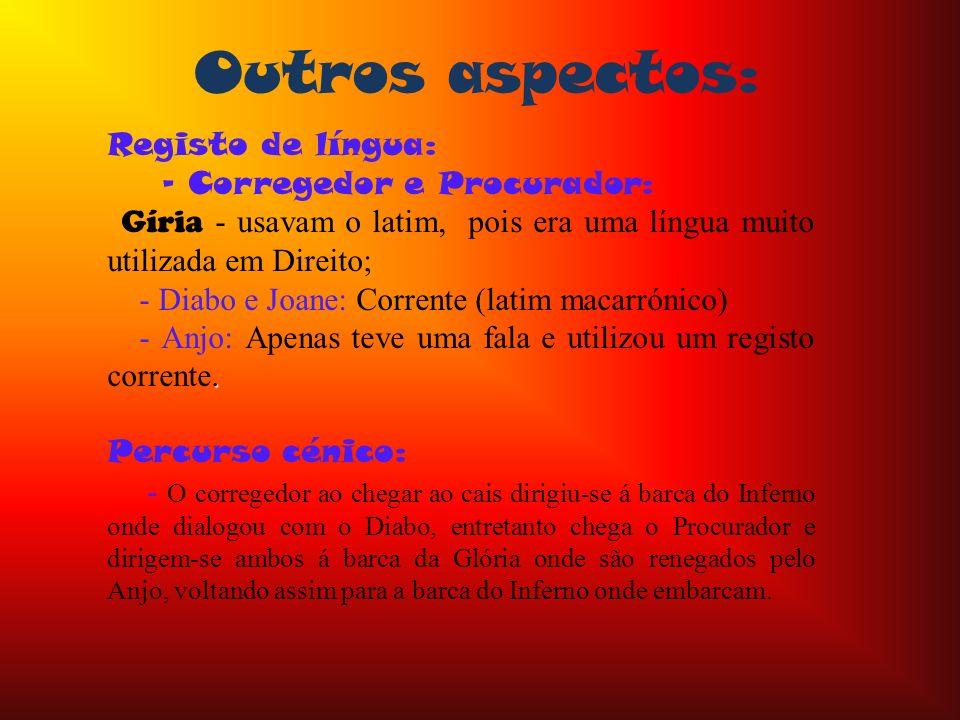 Outros aspectos: Registo de língua: - Corregedor e Procurador: