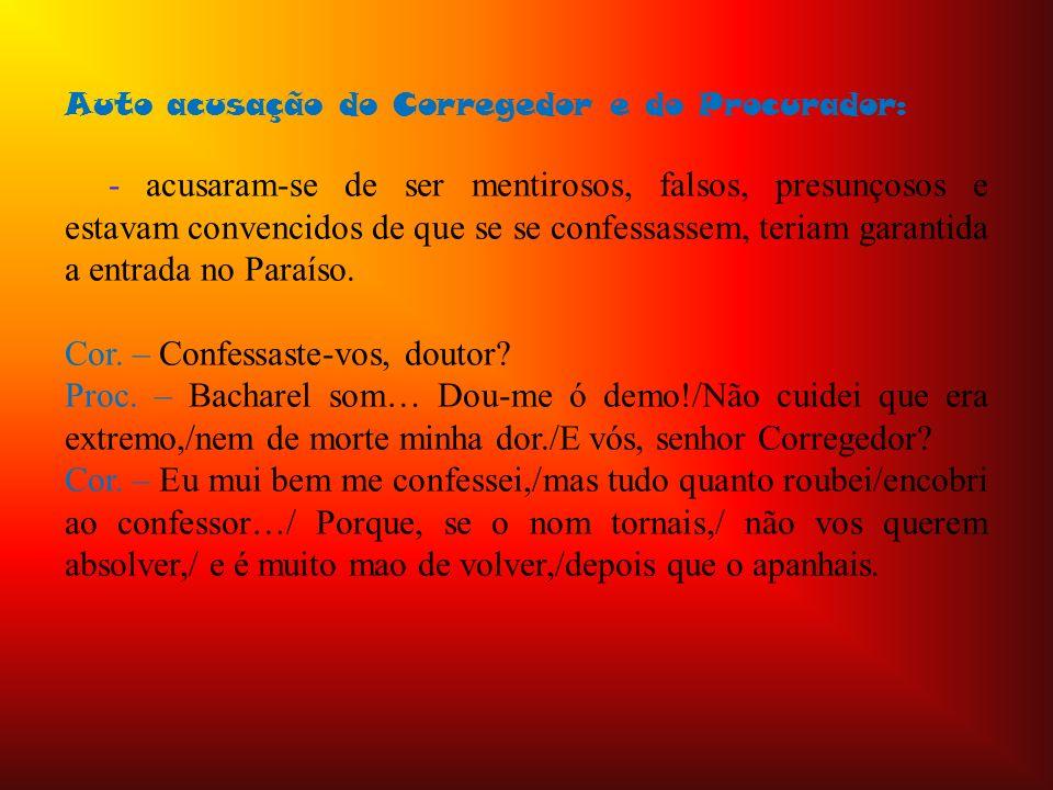 Cor. – Confessaste-vos, doutor