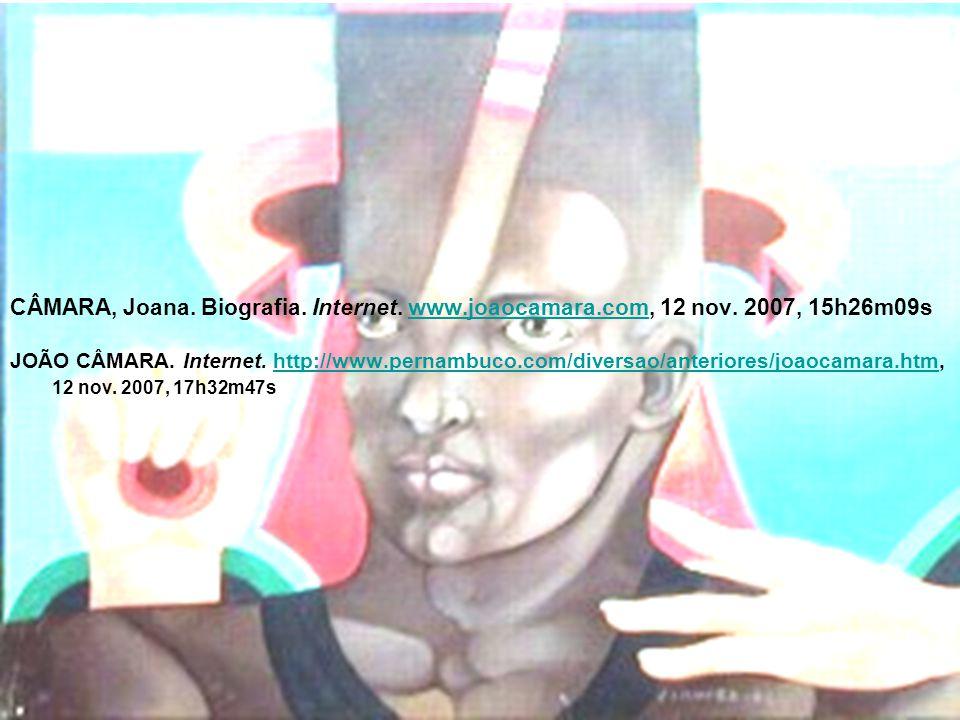 CÂMARA, Joana. Biografia. Internet. www. joaocamara. com, 12 nov