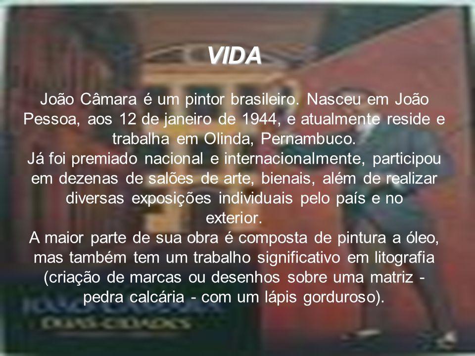 VIDA João Câmara é um pintor brasileiro