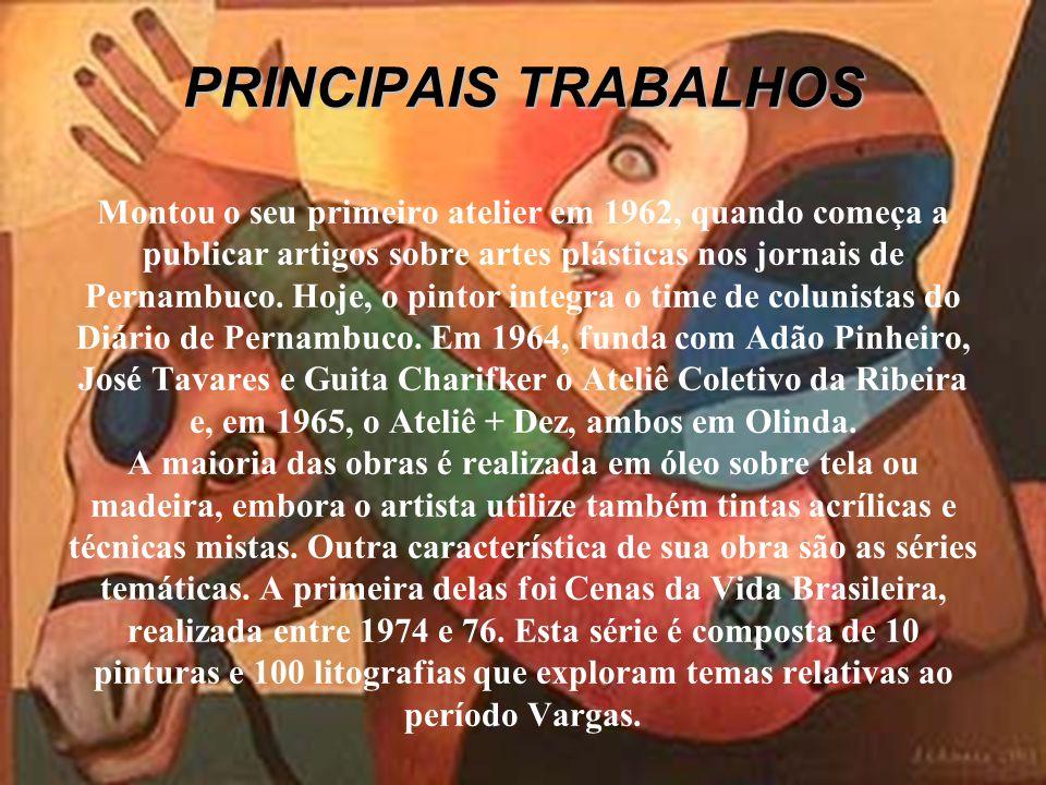 PRINCIPAIS TRABALHOS Montou o seu primeiro atelier em 1962, quando começa a publicar artigos sobre artes plásticas nos jornais de Pernambuco.