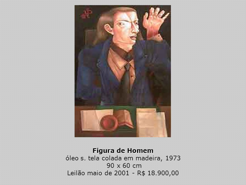 Figura de Homem óleo s. tela colada em madeira, 1973 90 x 60 cm Leilão maio de 2001 - R$ 18.900,00