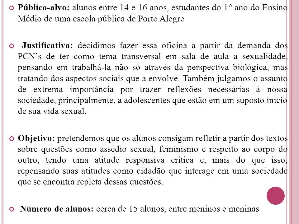 Público-alvo: alunos entre 14 e 16 anos, estudantes do 1° ano do Ensino Médio de uma escola pública de Porto Alegre