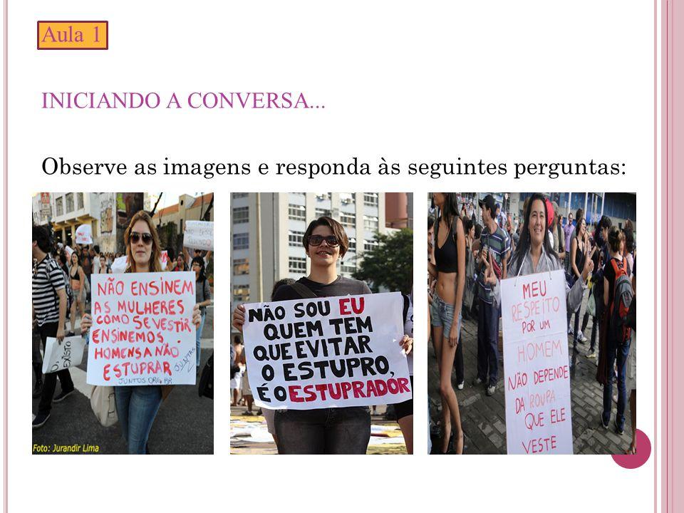 Aula 1 INICIANDO A CONVERSA... Observe as imagens e responda às seguintes perguntas: