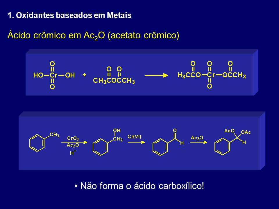 Não forma o ácido carboxílico!