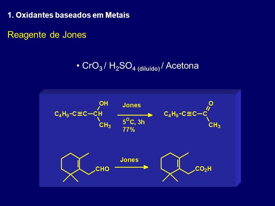 CrO3 / H2SO4 (diluído) / Acetona