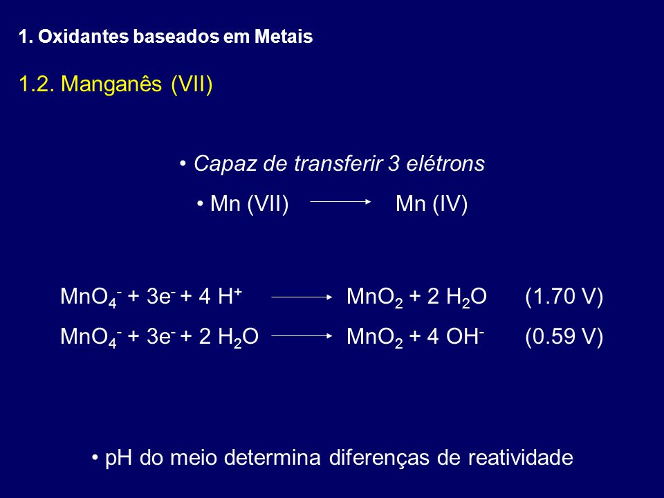 Capaz de transferir 3 elétrons Mn (VII) Mn (IV)