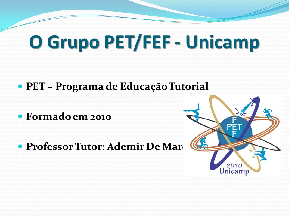 O Grupo PET/FEF - Unicamp