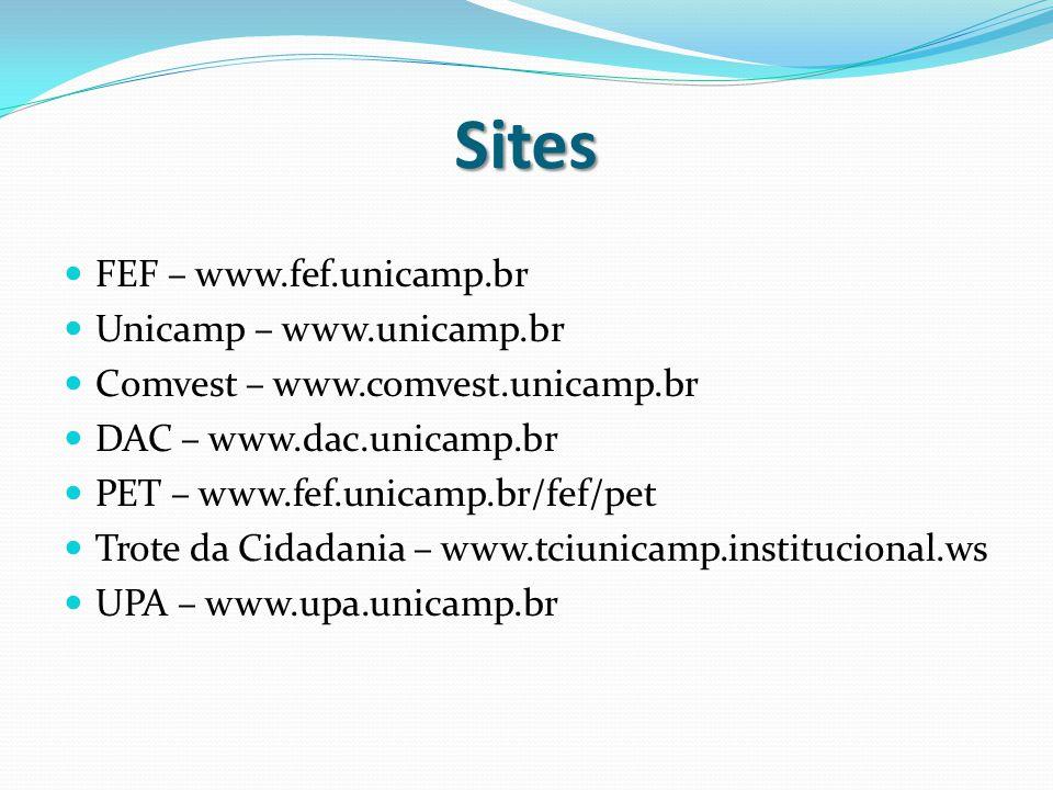 Sites FEF – www.fef.unicamp.br Unicamp – www.unicamp.br