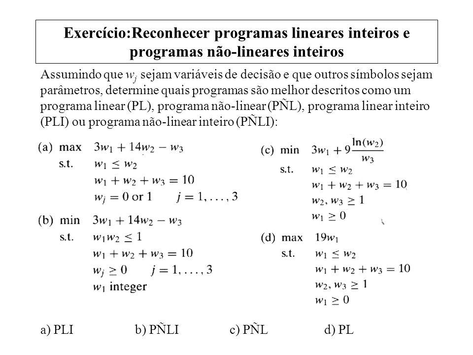 Exercício:Reconhecer programas lineares inteiros e programas não-lineares inteiros