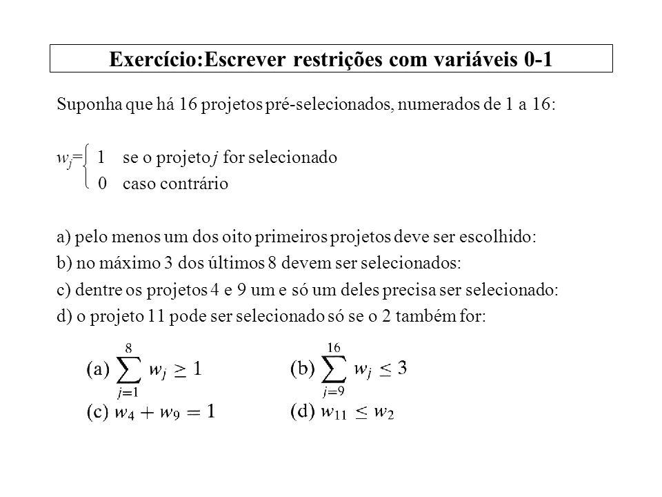 Exercício:Escrever restrições com variáveis 0-1