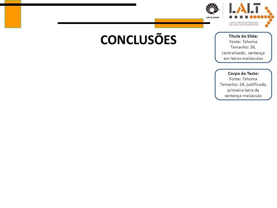 CONCLUSÕES Título do Slide: Fonte: Tahoma