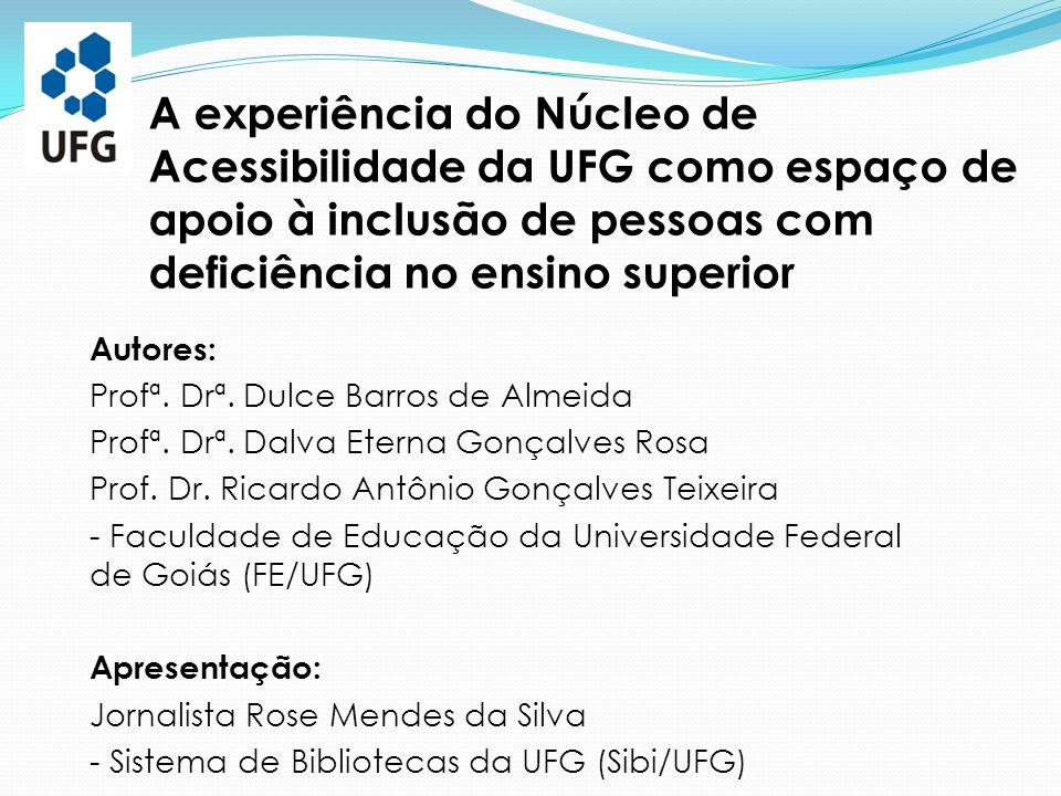 A experiência do Núcleo de Acessibilidade da UFG como espaço de apoio à inclusão de pessoas com deficiência no ensino superior