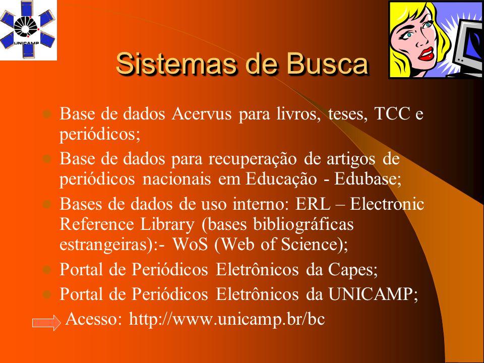 Sistemas de Busca Base de dados Acervus para livros, teses, TCC e periódicos;
