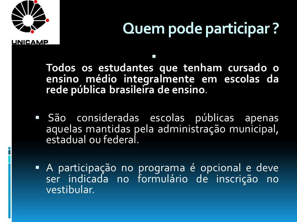 Quem pode participar Todos os estudantes que tenham cursado o ensino médio integralmente em escolas da rede pública brasileira de ensino.