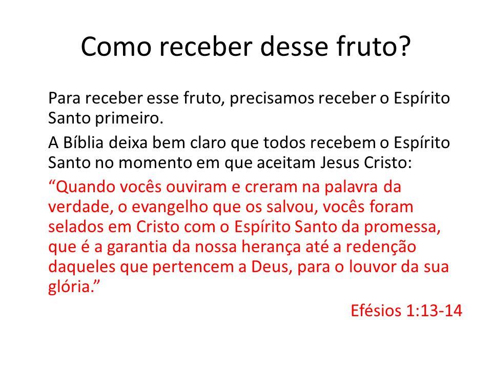 Como receber desse fruto