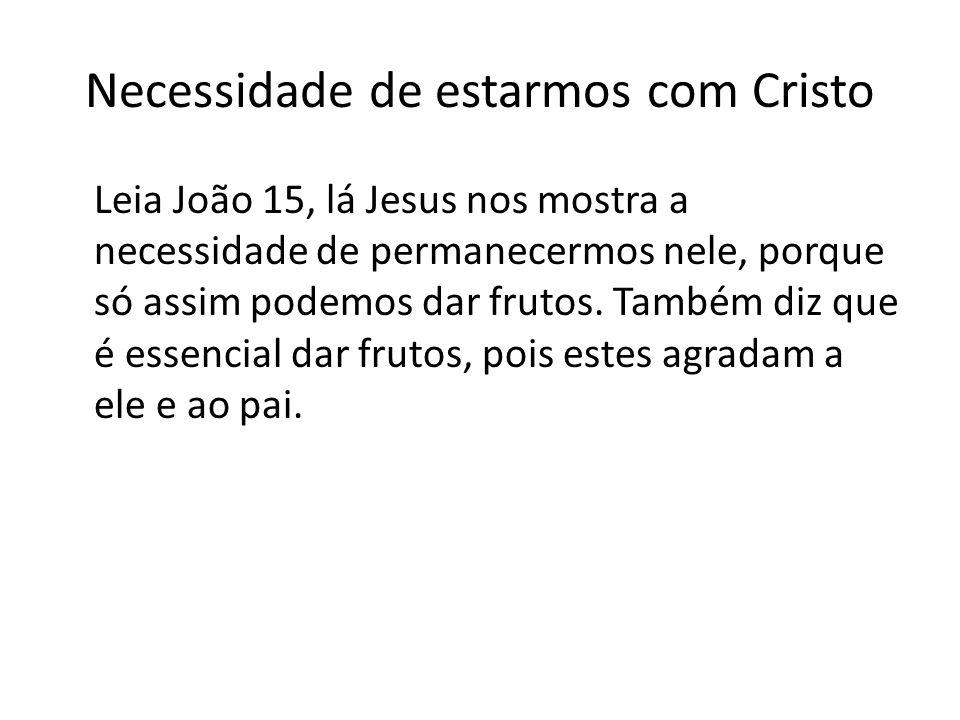 Necessidade de estarmos com Cristo