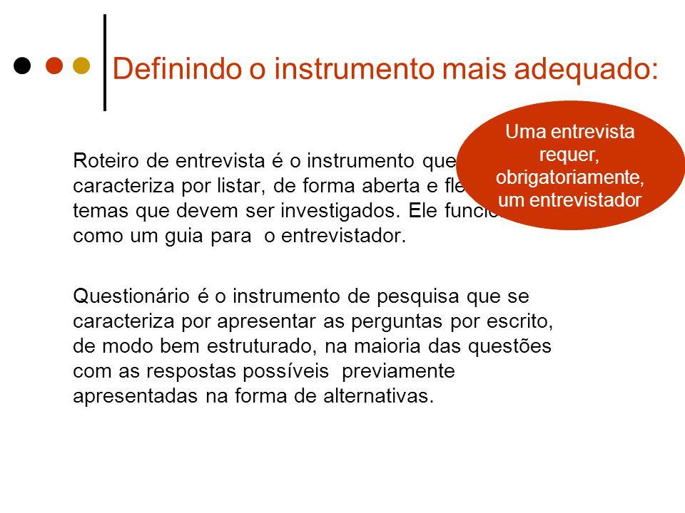 Definindo o instrumento mais adequado: