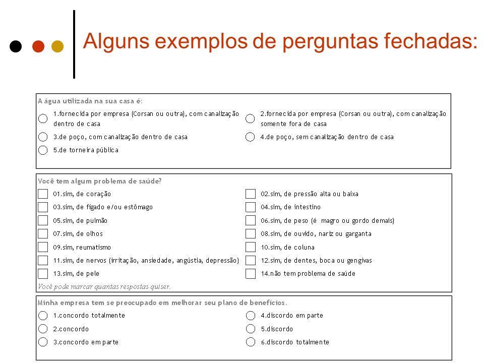 Alguns exemplos de perguntas fechadas: