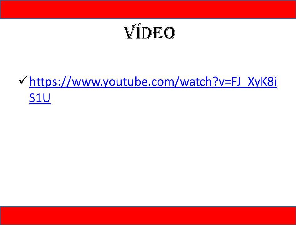 Vídeo https://www.youtube.com/watch v=FJ_XyK8iS1U