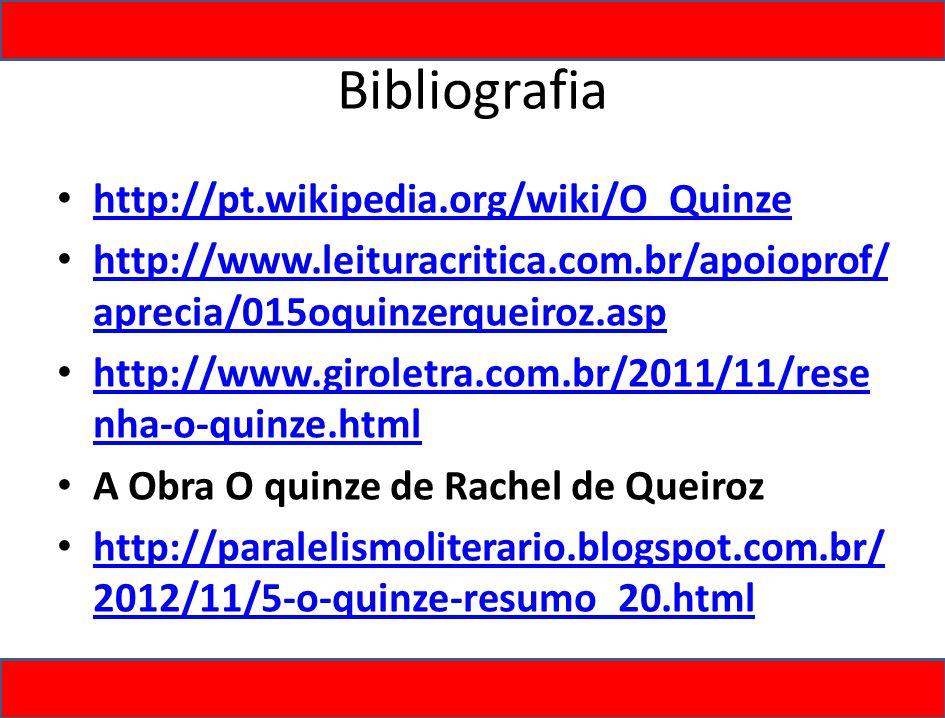 Bibliografia http://pt.wikipedia.org/wiki/O_Quinze
