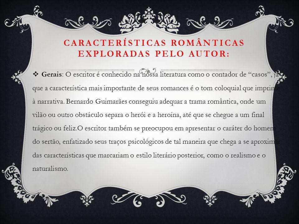Características românticas exploradas pelo autor: