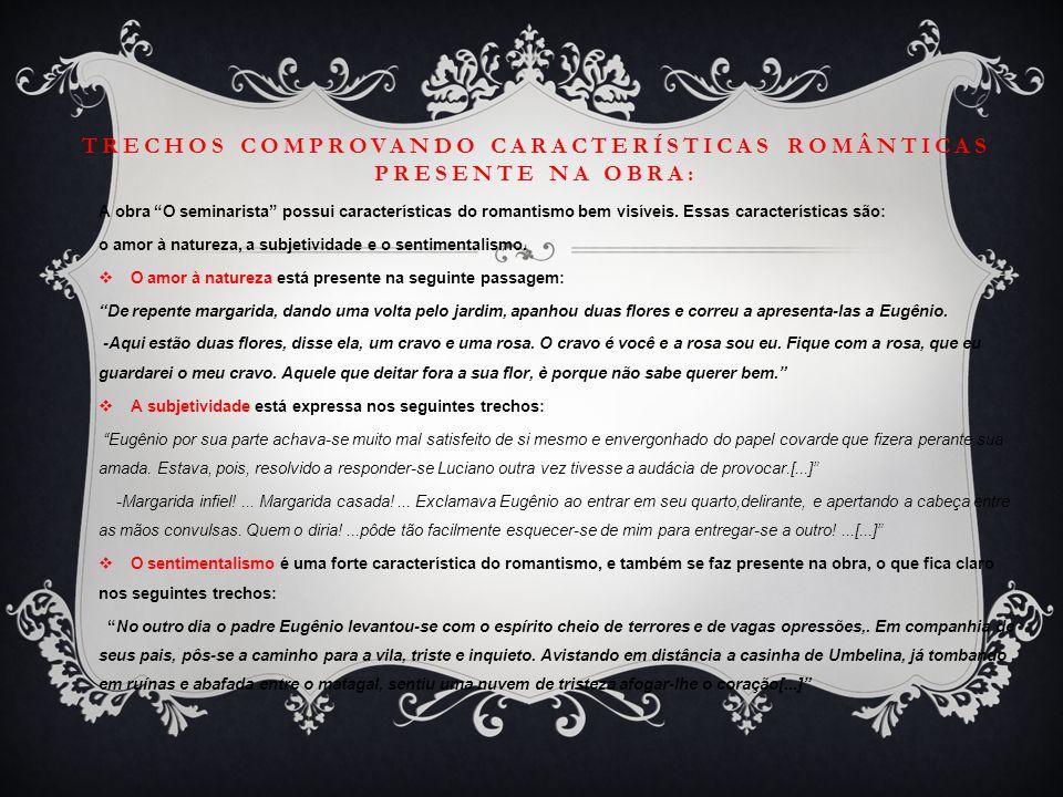 Trechos comprovando características românticas presente na obra: