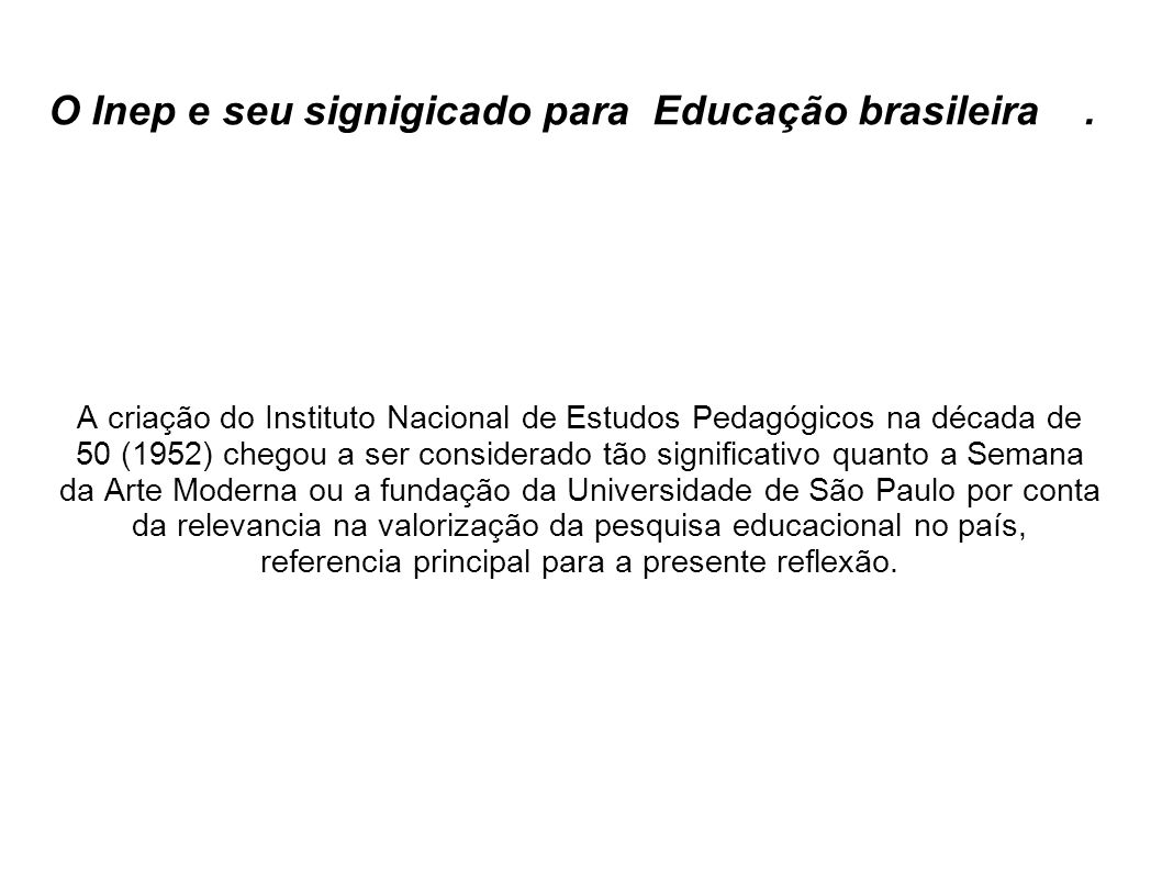 O Inep e seu signigicado para Educação brasileira .