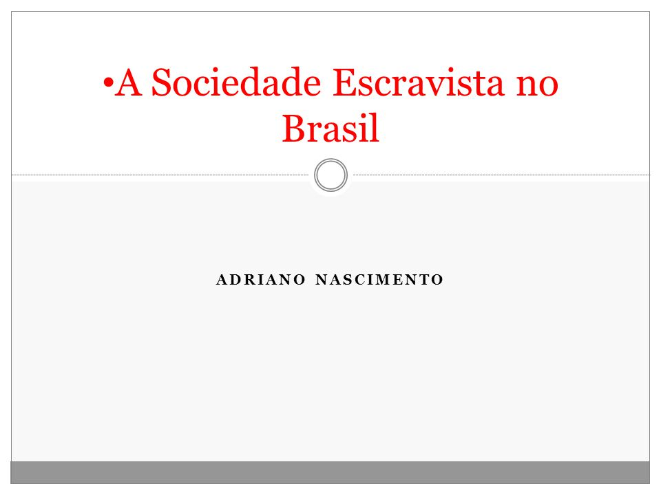 A Sociedade Escravista no Brasil