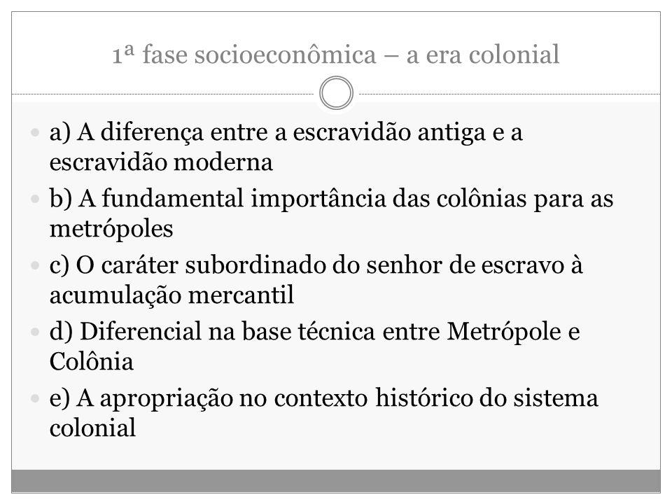 1ª fase socioeconômica – a era colonial