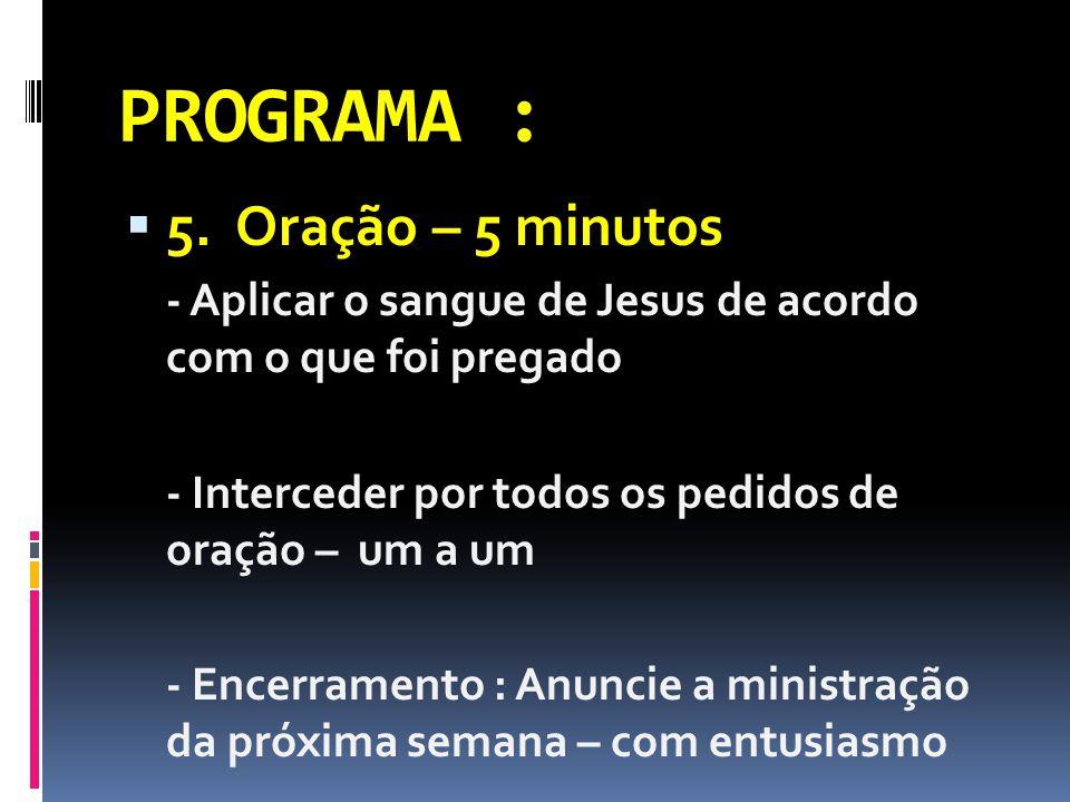 PROGRAMA : 5. Oração – 5 minutos