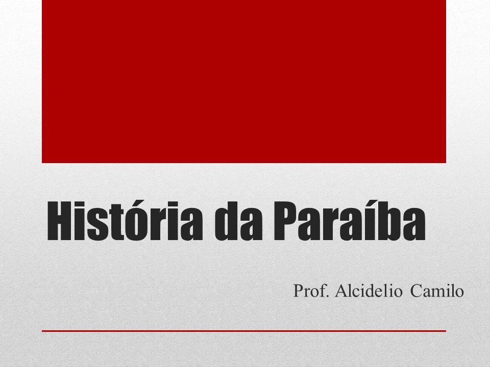 História da Paraíba Prof. Alcidelio Camilo