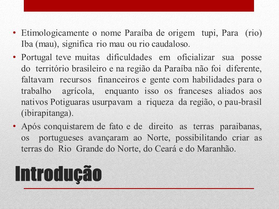 Etimologicamente o nome Paraíba de origem tupi, Para (rio) Iba (mau), significa rio mau ou rio caudaloso.