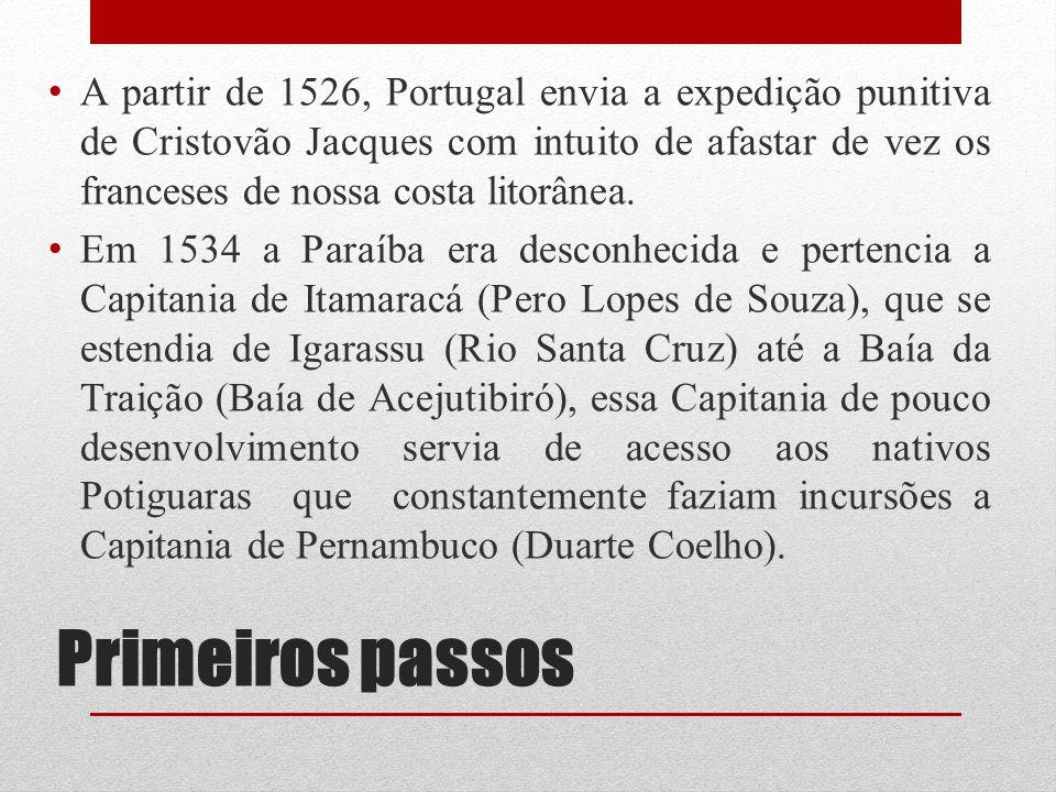 A partir de 1526, Portugal envia a expedição punitiva de Cristovão Jacques com intuito de afastar de vez os franceses de nossa costa litorânea.