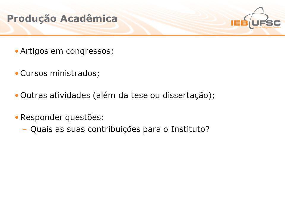 Produção Acadêmica Artigos em congressos; Cursos ministrados;