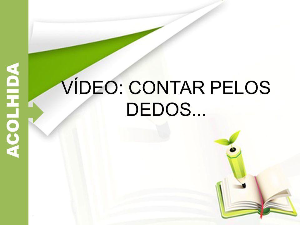 VÍDEO: CONTAR PELOS DEDOS...
