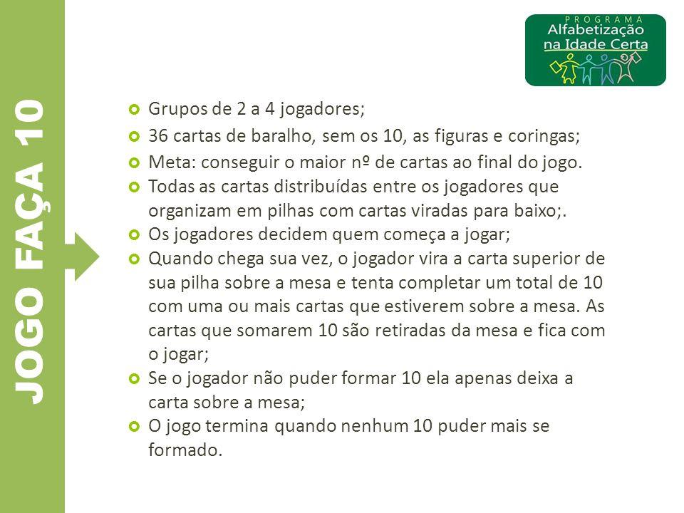 JOGO FAÇA 10 Grupos de 2 a 4 jogadores;