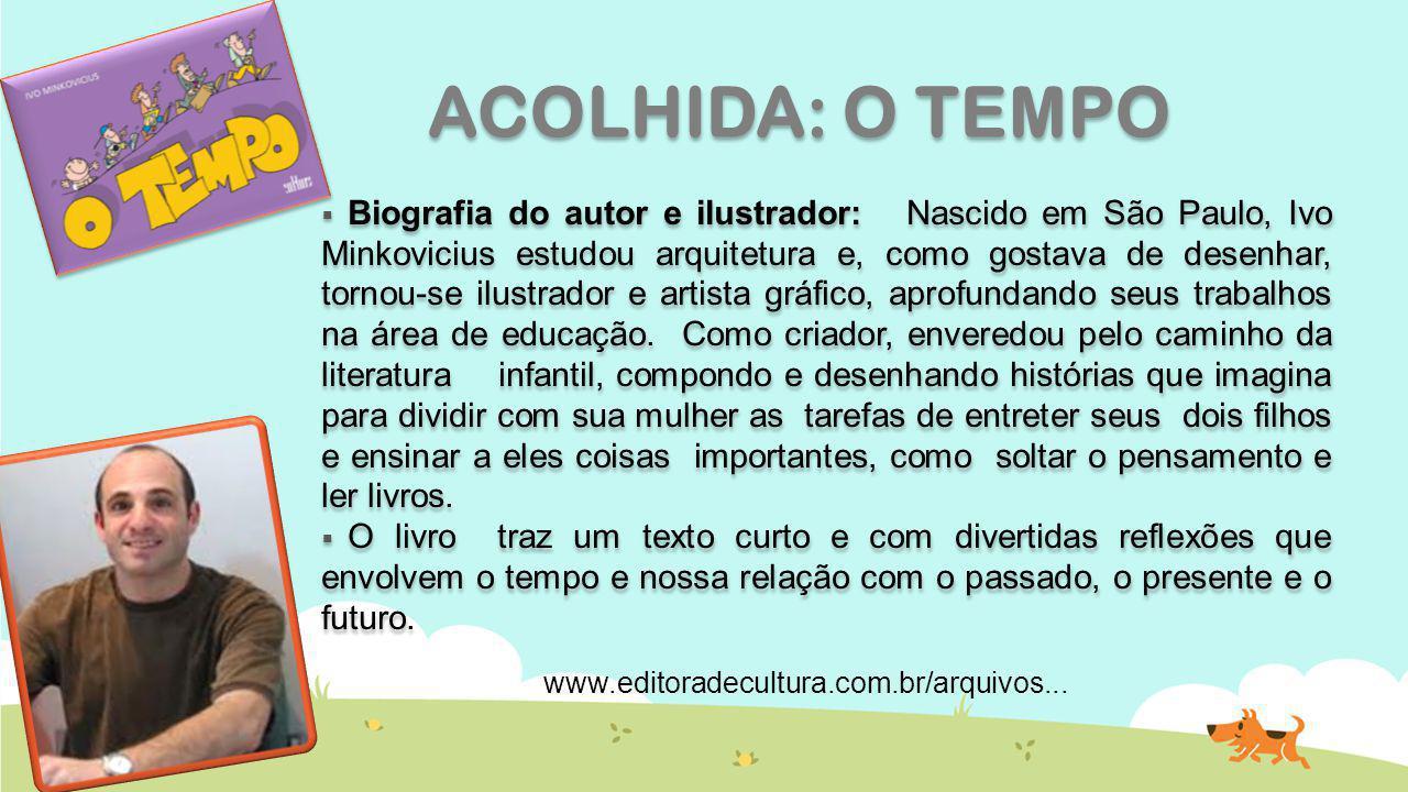 ACOLHIDA: O TEMPO