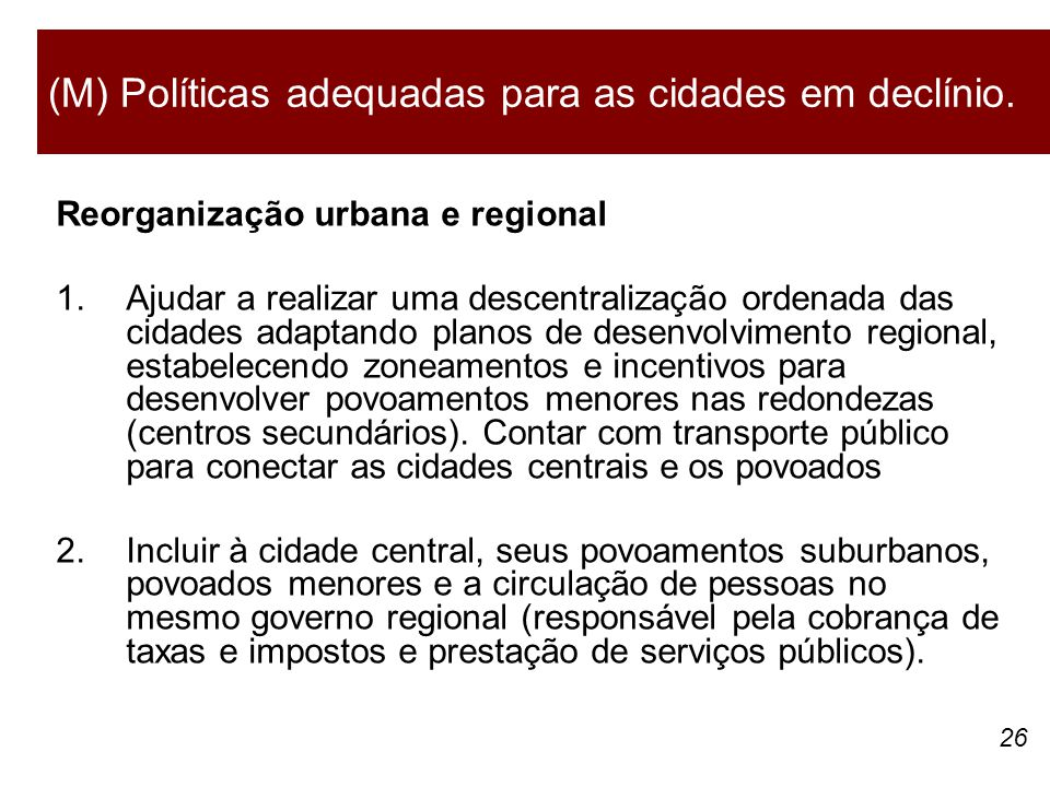 (M) Políticas adequadas para as cidades em declínio.