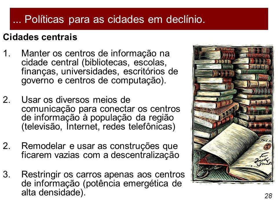 ... Políticas para as cidades em declínio.