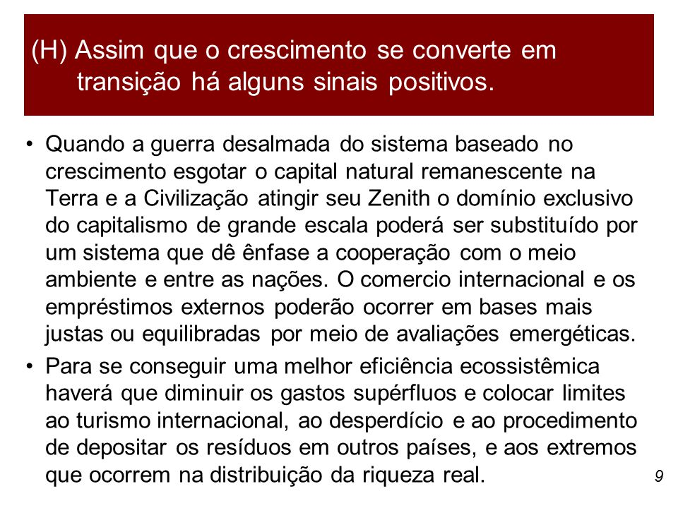 (H) Assim que o crescimento se converte em transição há alguns sinais positivos.