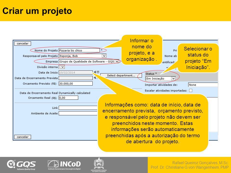 Criar um projeto Informar o nome do projeto, e a organização .