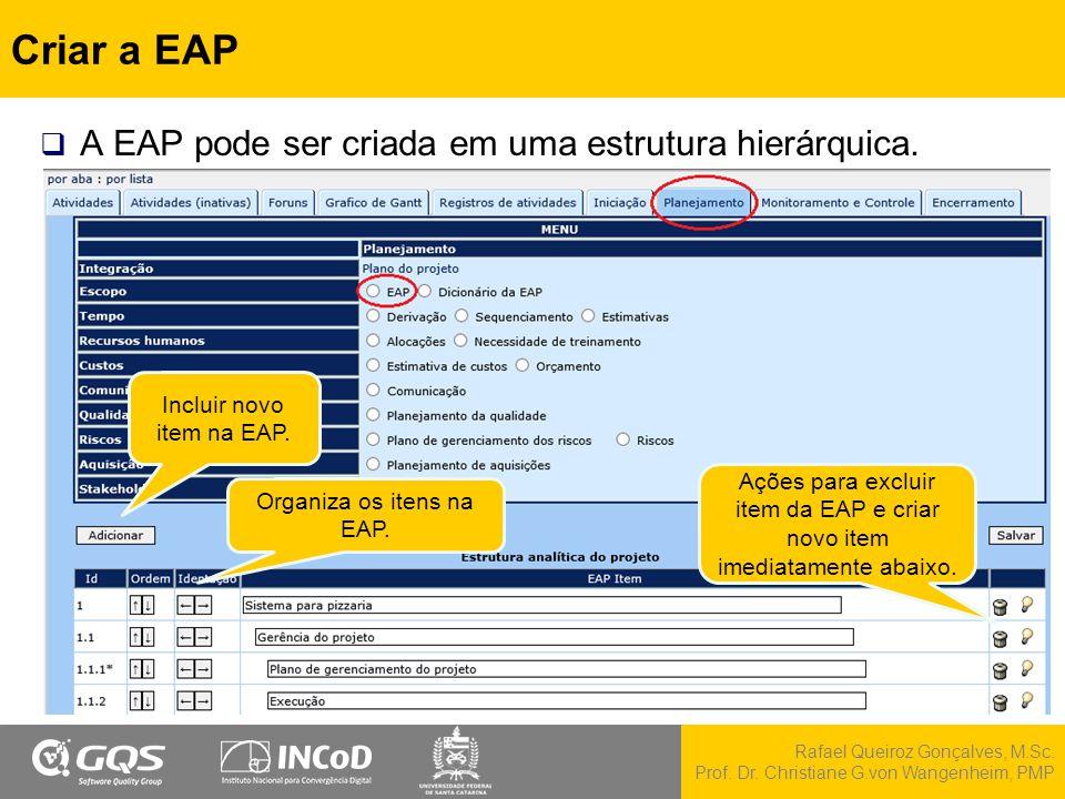 Criar a EAP A EAP pode ser criada em uma estrutura hierárquica.
